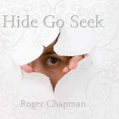 Hide Go Seek by Roger Chapman