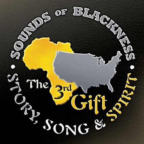 The 3rd Gift - Story, Song & Spirit by Sounds of Blackness
