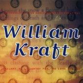 William Kraft by Various Artists