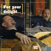 For Your Delight &New American Art Songs by Tom Bogdan