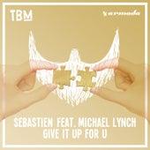 Give It up for U von Sebastien