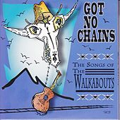 Got No Chains - The Songs of The Walkabouts by Various Artists
