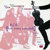 New Millenium Ensemble: H.C.E. (Here Comes Everybody) by New Millennium Ensemble