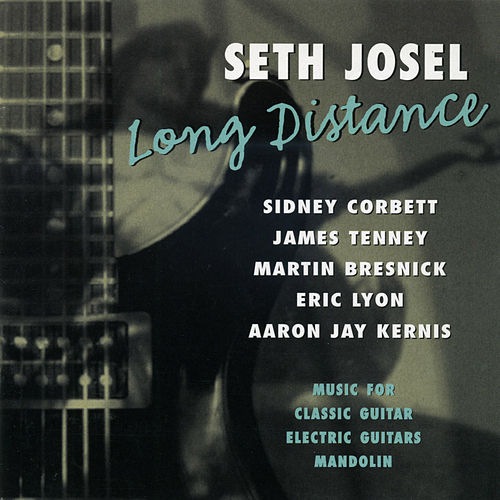 Seth Josel: Long Distance by Seth Josel