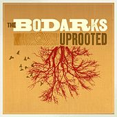 Uprooted by The Bodarks