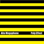 Poly Effect by Alto Megaphone