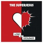 Love and Violence de The Superjesus