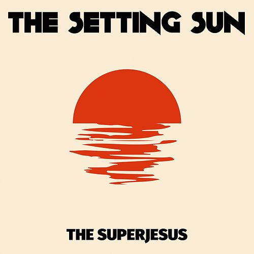 The Setting Sun by The Superjesus