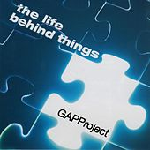 The Life Behind Things de The Gapp Project