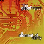 A Moment of Clarity de The Gapp Project