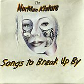 Songs to Break Up By by The Norman Klature