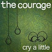Cry a Little de Courage