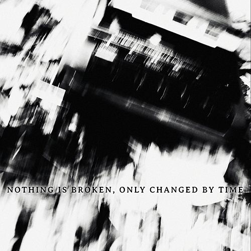 Nothing Is Broken, Only Changed by Time by Omega