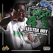 I Need 4's (feat. Young Drastic) by Lester Roy