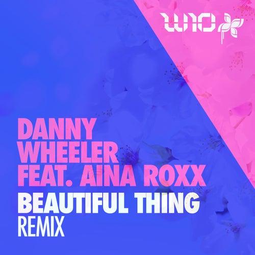 Beautiful Thing (Remix) by Danny Wheeler