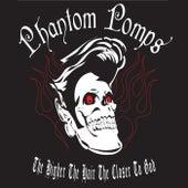 The Higher the Hair the Closer to God de Phantom Pomps