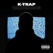Watching von K-Trap
