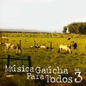 Música Gaúcha para Todos, Vol. 3 von Various Artists