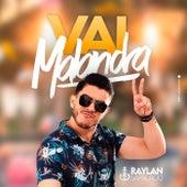 Vai Malandra by Raylan Sapalacio