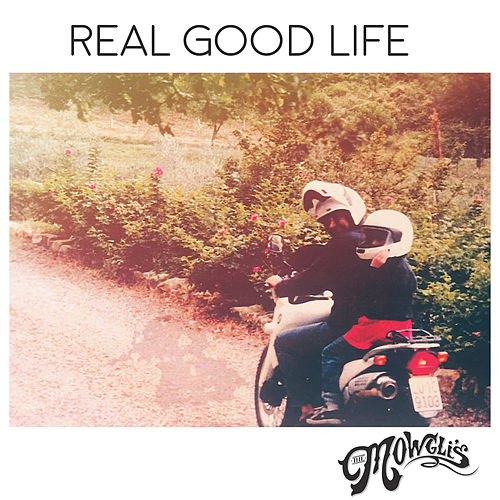 Real Good Life by The Mowgli's