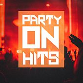 Party on Hits by Various Artists