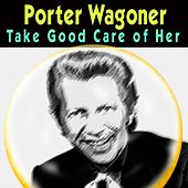 Take Good Care of Her by Porter Wagoner