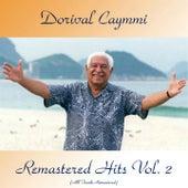 Remastered Hits Vol, 2 (All Tracks Remastered) de Dori Caymmi