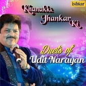 Khanak Jhankar Ki Duets of Udit Narayan by Various Artists