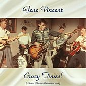 Crazy Times! (Stereo Edition Remastered 2018) by Gene Vincent