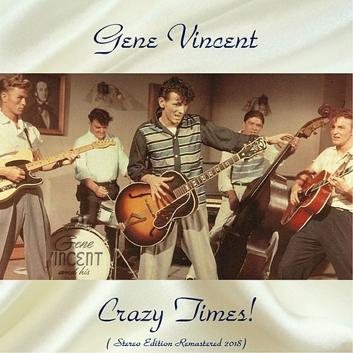 Crazy Times! (Stereo Edition Remastered 2018) di Gene Vincent
