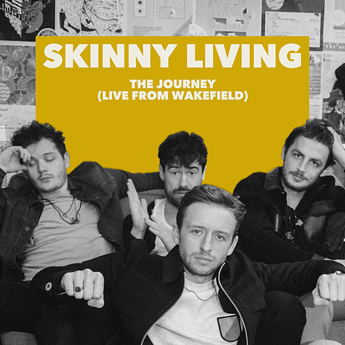 The Journey (Live from Wakefield) by Skinny Living