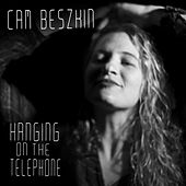 Hanging on the Telephone by Cam Beszkin