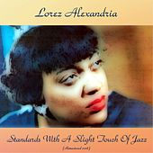 Standards With A Slight Touch Of Jazz (Remastered 2018) by Lorez Alexandria