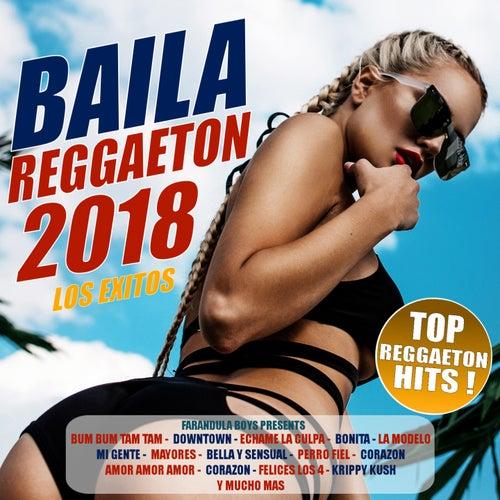 BAILA REGGAETON 2018 (Lo Mejor Del Reggaeton - Los Exitos 2018) di Farandula Boys