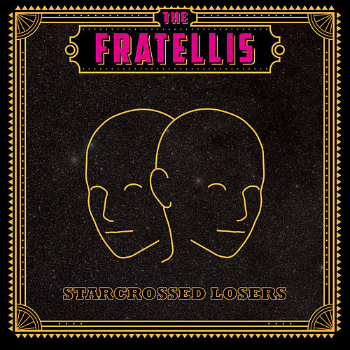 Starcrossed Losers by The Fratellis