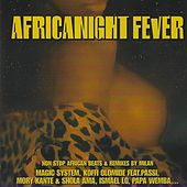 Africanight Fever (Non Stop Afrcan Beats & Remixes By Milan) di Various Artists