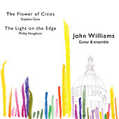 Goss: The Flower of Cities - Houghton: The Light on the Edge by Various Artists