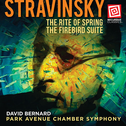 Stravinsky: The Rite of Spring & The Firebird Suite by Park Avenue Chamber Symphony