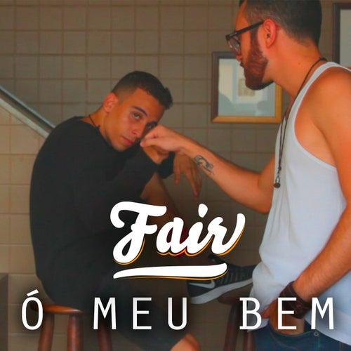 Ó Meu Bem by Fair