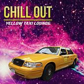 Chill Out, Yellow Taxi Lounge by Various Artists