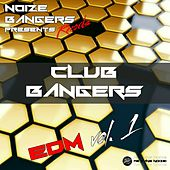 Club Bangers Edm, Vol. 1 von Various Artists