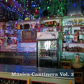 Música Cantinera, Vol. 2 by Various Artists