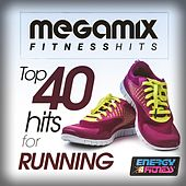Megamix Fitness Top 40 Hits for Running (25 Tracks Non-Stop Mixed Compilation for Fitness & Workout) by Various Artists