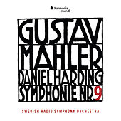 Mahler: Symphony No. 9 by Swedish Radio Symphony Orchestra and Daniel Harding
