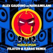 MangoMan (Filatov & Karas Remix) by Nari & Milani