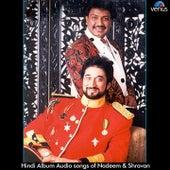 Hindi Album Audio Songs Of Nadeem & Shravan by Various Artists