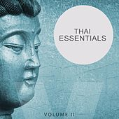 Thai Essentials, Vol. 2 (Relaxing Meditation, Yoga & Wellness Music) by Various Artists
