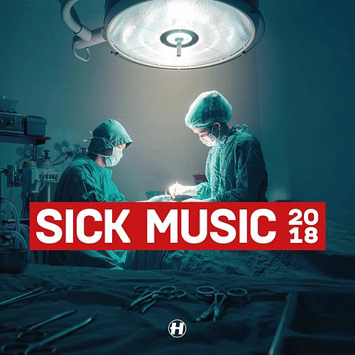 Sick Music 2018 by Various Artists