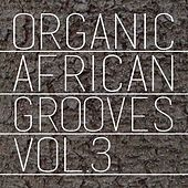 Organic African Grooves, Vol.3 by Various Artists
