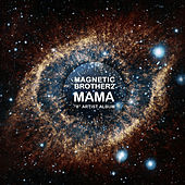 Mama by Magnetic Brothers